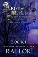 A Kiss of Ashen Twilight (Ashen Twilight, #1)