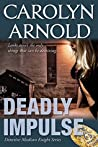 Deadly Impulse (Madison Knight, #6)