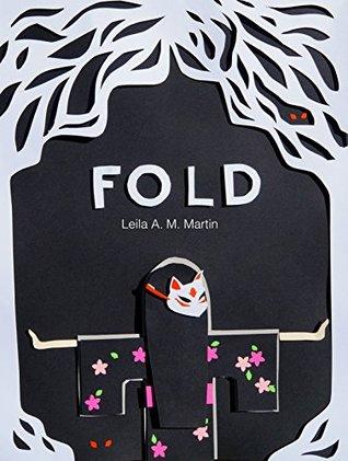 FOLD by Leila A.M. Martin