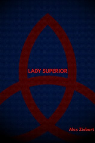 Lady Superior (Lady Superior, Book 1)