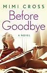 Before Goodbye by Mimi Cross