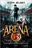 Arena 13 (Arena 13 Trilogy, #1)
