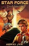 Star Force: Trailblazer (Star Force, #4)