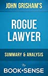 Rogue Lawyer: by John Grisham | Summary & Analysis