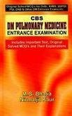 CBS DM Pulmonary Medicine Entrance Examination(Includes Important Text, Original Solved MCQ's and Their Explanations)