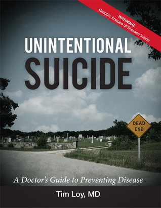 Unintentional Suicide: A Doctor's Guide to Preventing Disease