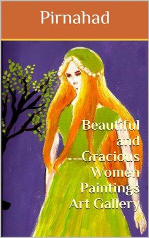 Beautiful and Graceful Women Paintings Art Gallery