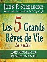 Das Leben gestalten mit den Big Five for Life: Das Abenteuer geht ...