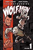 The Astounding Wolf-Man Vol. 1