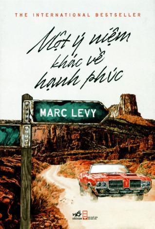 Một ý niệm khác về hạnh phúc by Marc Levy