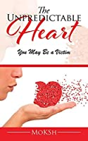 The Unpredictable Heart: You May Be a Victim