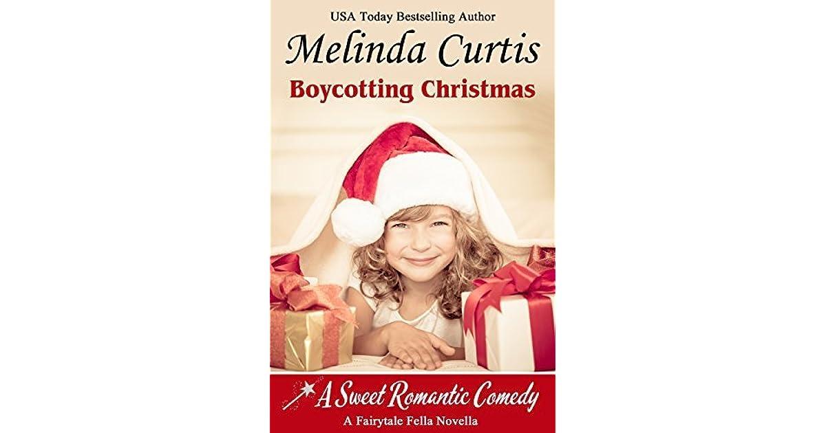 Boycotting Christmas 2020 Boycotting Christmas: A Fairy Tale Fella Story by Melinda Curtis