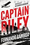 Captain Riley (Captain Riley Adventures #1)