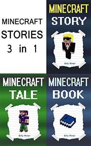 Minecraft Stories: 3 Minecraft Stories in 1 (Minecraft Storybook, Minecraft Story, Minecraft Stories for Children, Minecraft Books, Minecraft Diaries, Minecraft Diary, Minecraft Book for Kids)