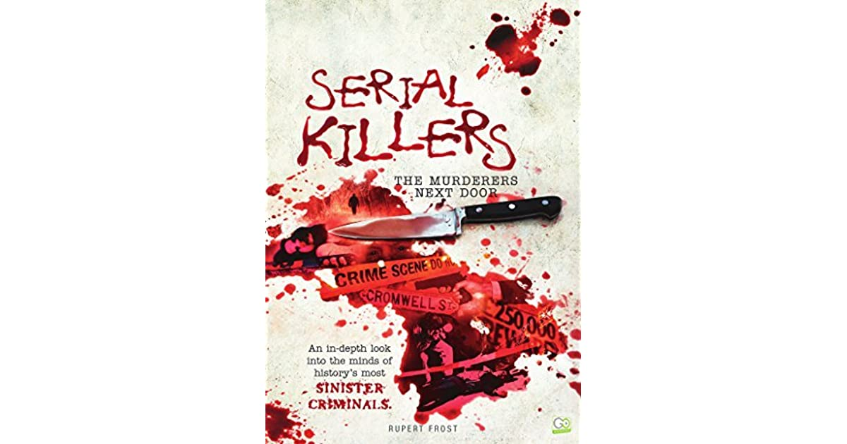 serial killers have always been a List of serial killers who were never caught in their a few serial killers have escaped the grasps of law while multiple suspects have been named.
