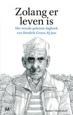 Zolang er leven is - Het tweede geheime dagboek van Hendrik Groen, 85 jaar