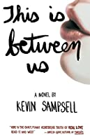 This Is Between Us