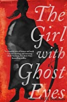 The Girl with Ghost Eyes (The Daoshi Chronicles, #1)
