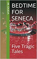 Bedtime for Seneca