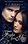 Fight for Me (Captivated, #2)