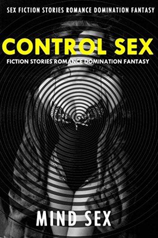 EROTICA:CONTROL:SEX FICTION STORIES ROMANCE DOMINATION FANTASY (Sex Fiction Stories Romance Domination Fantasy): Contemporary Erotic Adult