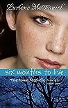 Six Months to Live: The Dawn Rochelle Series, Book One (Lurlene McDaniel Books: 1)