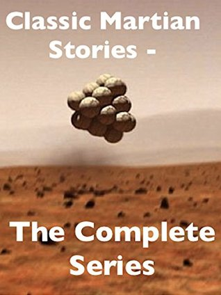 Classic Martian Stories - the Complete Series