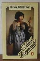 Bernice Bobs Her Hair (The Stories of F. Scott Fitzgerald)
