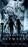 The Barrier Between (Collector #2)