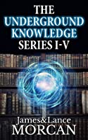 The Underground Knowledge Series I-V (Underground Knowledge #1-5)