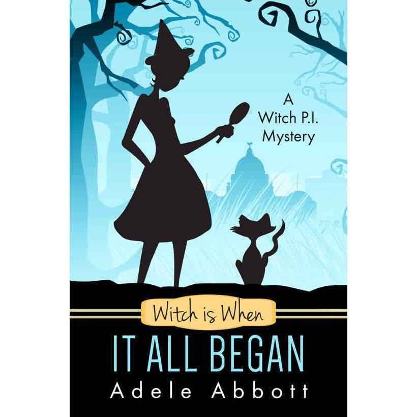 Witch Is When It All Began (A Witch P.I. Mystery #1) By