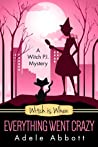 Witch Is When Everything Went Crazy (A Witch P.I. Mystery, #3)