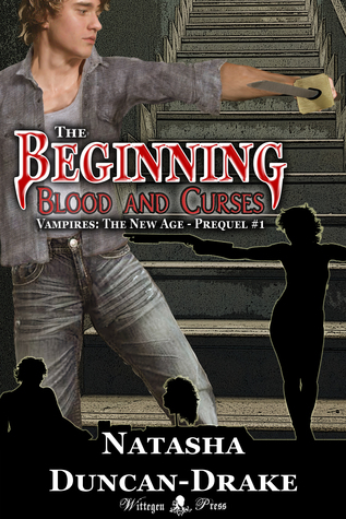 The Beginning: Blood and Curses (Vampires: The New Age 2, prequel #1)