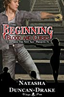 The Beginning: Blood and Curses (Vampires: The New Age #2, Prequel 1)