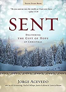 Sent Youth Study Book: Delivering the Gift of Hope at Christmas (Sent Advent series)