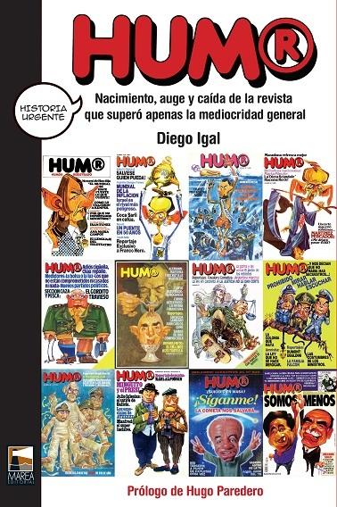 Humor registrado. Nacimiento, auge y caída de la revista que superó apenas la mediocridad general  by  Diego Igal
