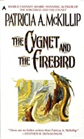 The Cygnet and the Firebird (Cygnet, #2)