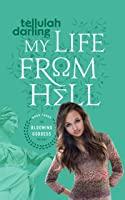 My Life From Hell (The Blooming Goddess Trilogy #3)