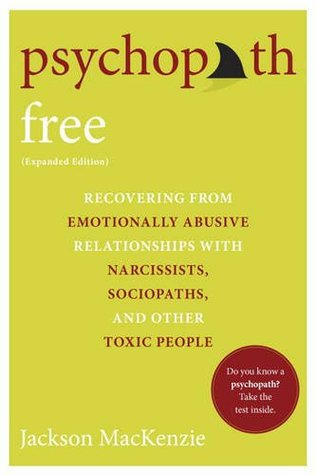 Psychopath Free: Recovering from Emotionally Abusive Relationships