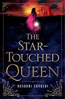 The Star-Touched Queen (The Star-Touched Queen, #1)