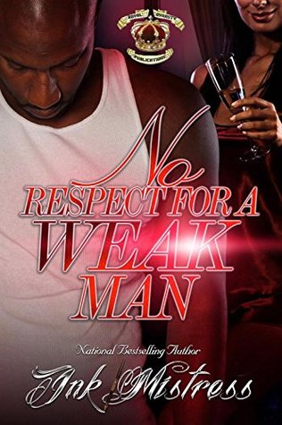 No Respect For A Weak Man by Ink Mistress