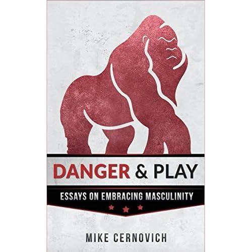 danger & play essays on masculinity pdf