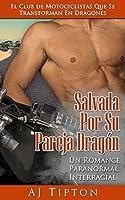 Salvada Por Su Pareja Dragón (El Club de Motociclistas Dragones nº 1)