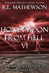 Honeymoon from Hell VI