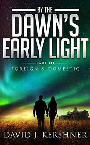 By the Dawn's Early Light (Foreign and Domestic Book 3)