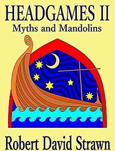Headgames II: Myths and Mandolins