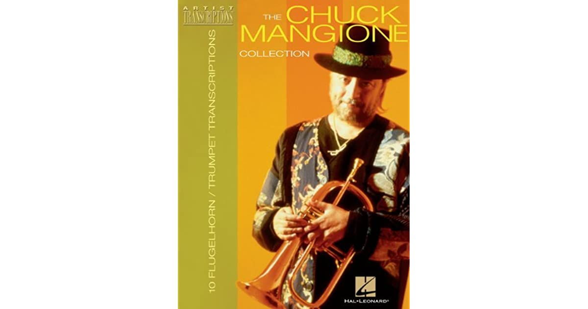 The Chuck Mangione Collection Songbook: 10 Trumpet and Flugelhorn