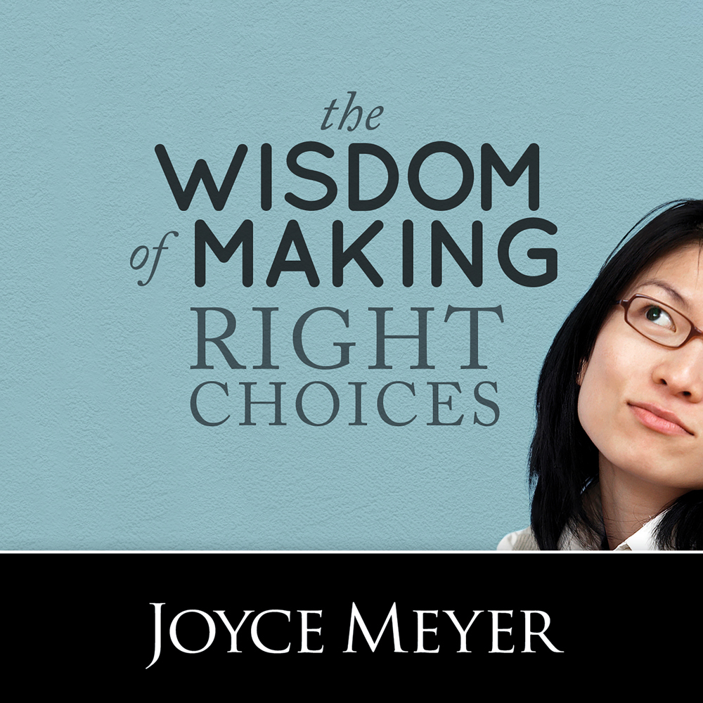 Joyce Meyer Enjoying Everyday Life Quotes The Wisdom Of Making Right Choices Trusting God To Lead You.