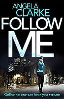 Follow Me (Social Media Murders, #1)