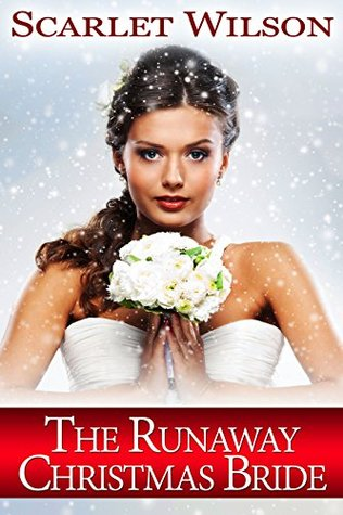 Runaway Christmas Bride.The Runaway Christmas Bride By Scarlet Wilson